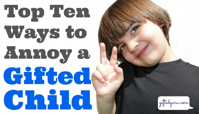 top-ten-ways-to-annoy-a-gifted-child
