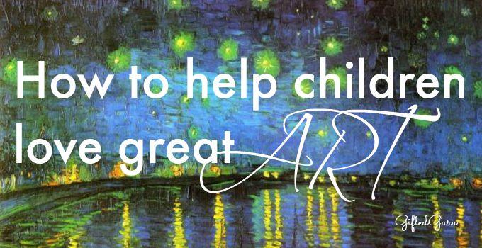 How to help children love great art