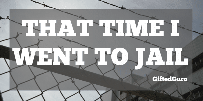 That-time-I-went-to-Jail-Gifted-Guru