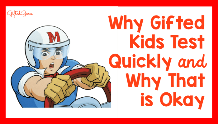 why_gifted_kids_test_quickly_and_why_that_is_okay