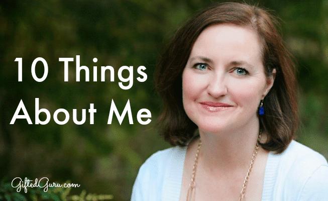 10 Things About Me - Gifted Guru - Get the backstory on Lisa Van Gemert, the Gifted Guru