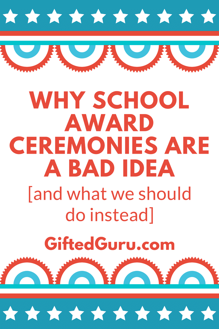 Why school awards ceremonies are a bad idea and what we should do instead Gifted Guru
