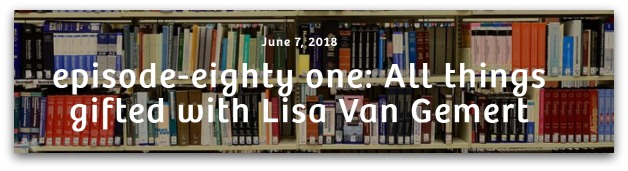 All Things Gifted with Lisa Van Gemert the Gifted Guru