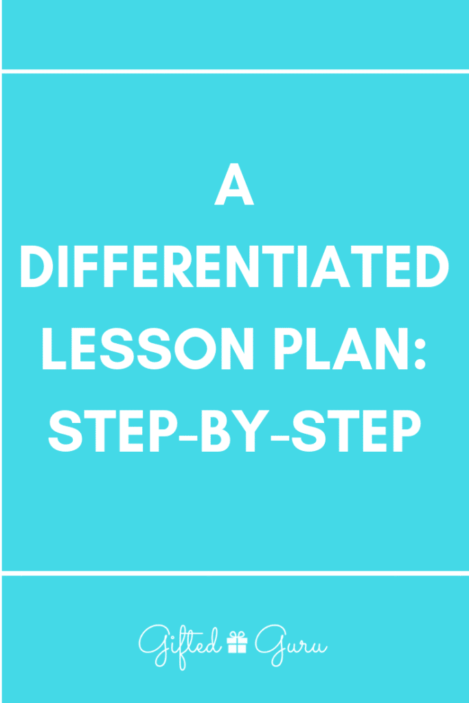 A Differentiated Lesson Plan Step-by-Step by Gifted Guru