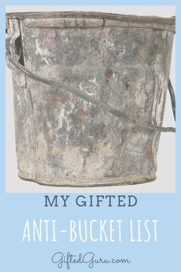 pinterest image of blog post My Gifted Anti-Bucket List from Gifted Guru