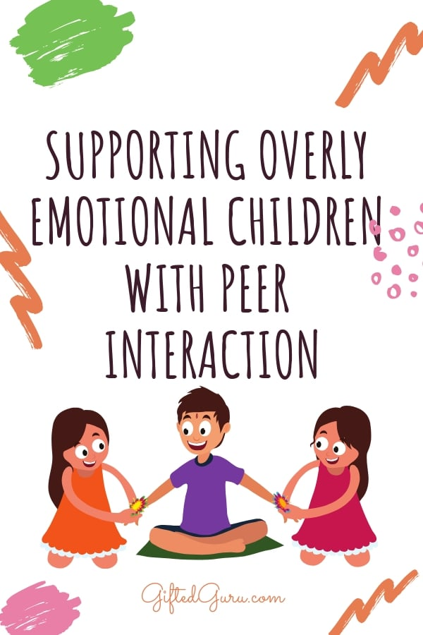 image to accompany post on supporting overly emotional children with peer interaction by gifted guru