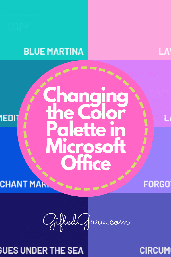 pinterest image changing the color palette in Microsoft Office - giftedguru
