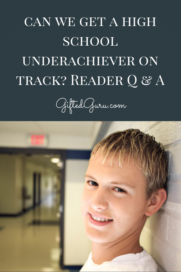 """pinterest image for article """"Can we get a high school underachiever on track? Reader Q&A"""" by Gifted Guru"""