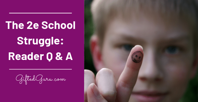 featured image for article The 2e School Struggle: Reader Q & A by gifted guru